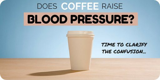 Does coffee raise blood pressure?