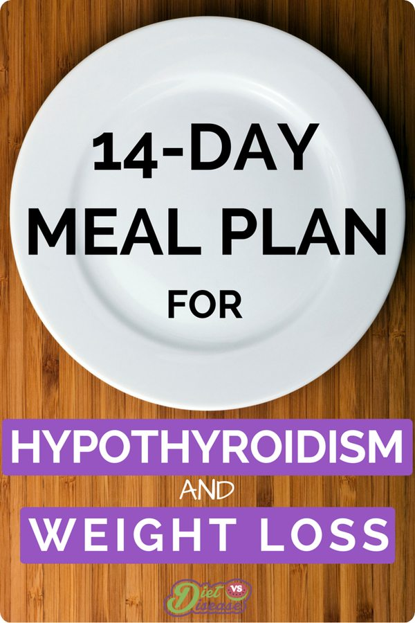 The 14-Day Meal Plan For Hypothyroidism and Weight Loss. Repin and then click through to see all the juicy details