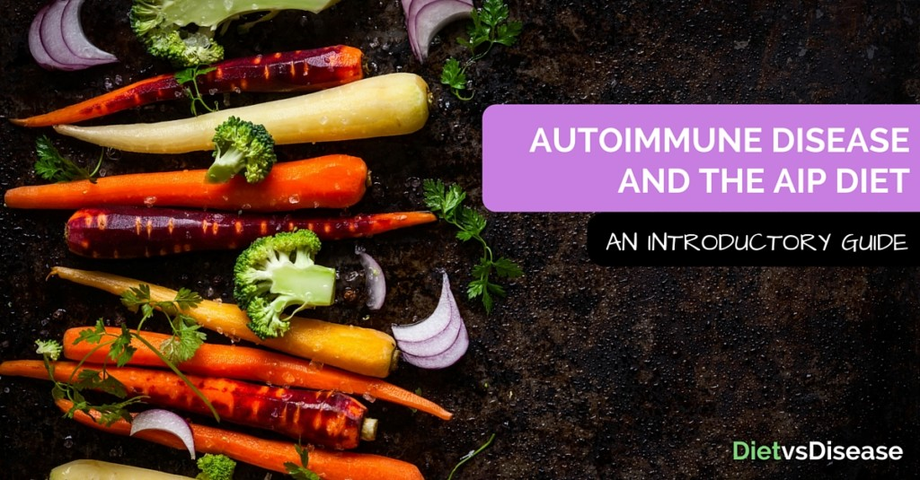 AUTOIMMUNE DISEASE AND THE AIP DIET