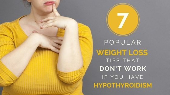 7 Weight Loss Tips That DON'T Work For Hypothyroidism
