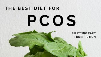 The Best Diet for PCOS: Splitting Fact From Fiction