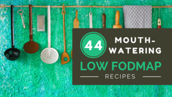 44 Mouthwatering Low FODMAP Recipes For IBS (+ Printable PDF)
