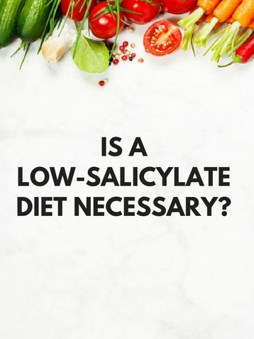 Is a Low-Salicylate Diet Necessary