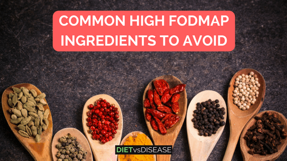 COMMON HIGH FODMAP INGREDIENTS TO AVOID