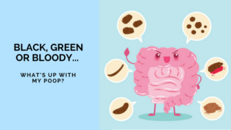 Black, Green or Bloody: What's Up With My Poop?