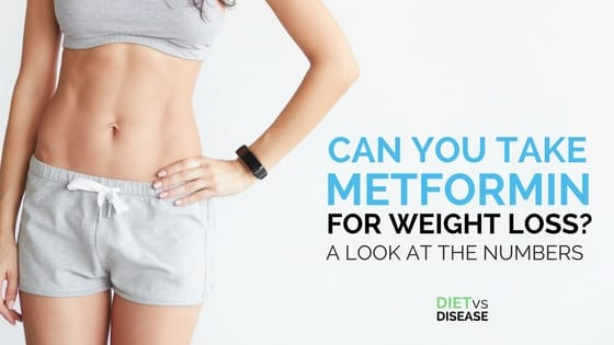 CAN YOU TAKE METFORMIN FOR WEIGHT LOSS