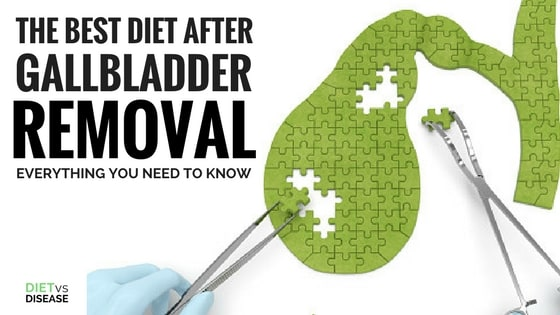 The Best Diet After Gallbladder Removal Everything You Need To Know Diet Vs Disease