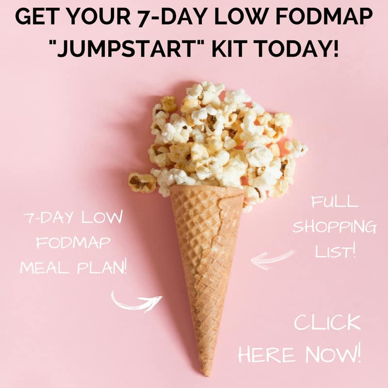 GET YOUR 7-DAY LOW FODMAP _JUMPSTART_ KIT TODAY!