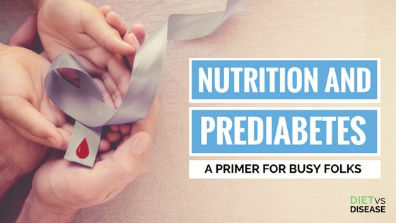 Nutrition and Prediabetes A Primer for Busy Folks