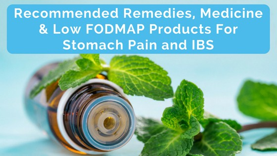 Best Remedies, Medicine, & Low FODMAP Products For Stomach Pain and IBS