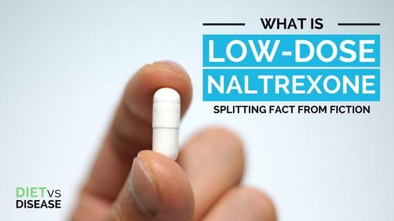 Low Dose Naltrexone: Splitting Fact From Fiction | Diet vs Disease