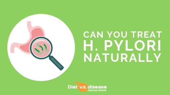 Can you treat H. Pylori Naturally