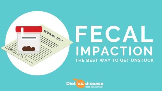 Fecal Impaction_ Here's the Best Way to Get Unstuck