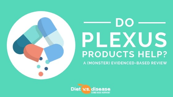 Do Plexus Products Help_ A (Monster) Evidenced-Based Review