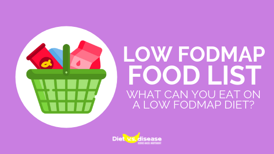 Low FODMAP Food List What Can You Eat on a Low FODMAP Diet