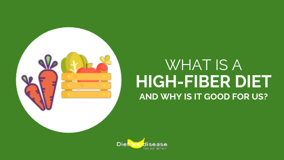 What is a High-Fiber Diet and Why is it Good For Us_